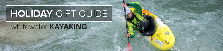 NRS Holiday Gift Guide: Gifts for Whitewater Kayaking